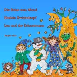 Die Reise zum Mond u.andere Erzählungen von Fritz,  Brigitte