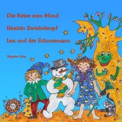 Die Reise zum Mond und andere Geschichten von Fritz,  Brigitte