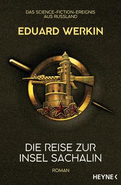Die Reise zur Insel Sachalin von Drevs,  M. David, Werkin,  Eduard