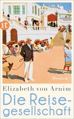Die Reisegesellschaft von Arnim,  Elizabeth von, Beck,  Angelika