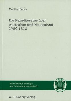 Die Reiseliteratur über Australien und Neuseeland 1750-1810 von Klauck,  Monika