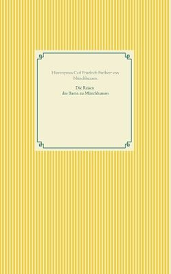 Die Reisen des Baron zu Münchhausen von Freiherr von Münchhausen,  Hieronymus Carl Friedrich