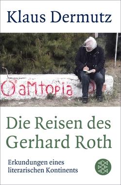Die Reisen des Gerhard Roth von Dermutz,  Klaus