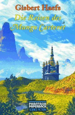 Die Reisen des Mungo Carteret von Haefs,  Gisbert