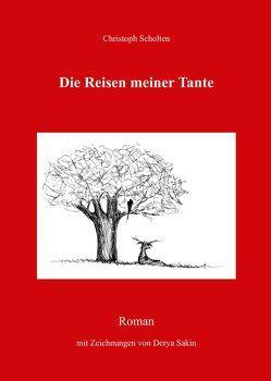 Die Reisen meiner Tante von Sakin,  Derya, Scholten,  Christoph