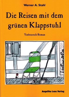 Die Reisen mit dem grünen Klappstuhl von Stahl,  Werner Alfons