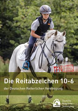 Die Reitabzeichen 10-6 der Deutschen Reiterlichen Vereinigung von Deutsche Reiterliche Vereinigung e.V. (FN)