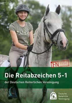 Die Reitabzeichen 5-1 der Deutschen Reiterlichen Vereinigung von Deutsche Reiterliche Vereinigung e.V. (FN)