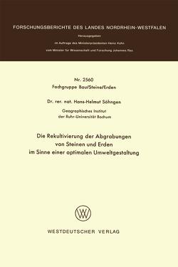Die Rekultivierung der Abgrabungen von Steinen und Erden im Sinne einer optimalen Umweltgestaltung von Söhngen,  Hans-Helmut