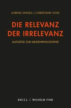 Die Relevanz der Irrelevanz von Engell,  Lorenz, Voss,  Christiane
