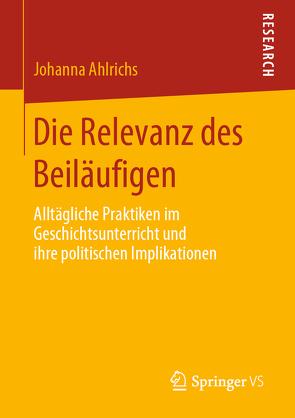 Die Relevanz des Beiläufigen von Ahlrichs,  Johanna