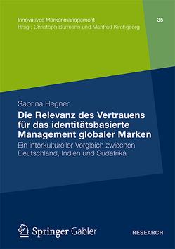 Die Relevanz des Vertrauens für das identitätsbasierte Management globaler Marken von Hegner,  Sabrina
