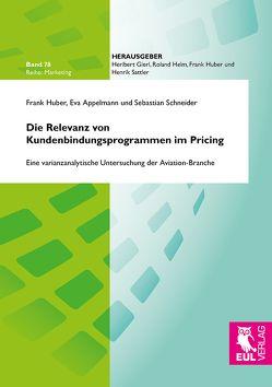 Die Relevanz von Kundenbindungsprogrammen im Pricing von Appelmann,  Eva, Huber,  Frank, Schneider,  Sebastian