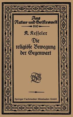 Die religiöse Bewegung der Gegenwart von Kesseler,  Kurt
