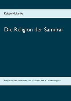 Die Religion der Samurai von Braun,  Julian, Nukariya,  Kaiten
