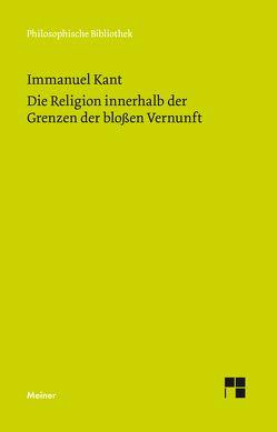 Die Religion innerhalb der Grenzen der bloßen Vernunft von Kant,  Immanuel, Stangneth,  Bettina
