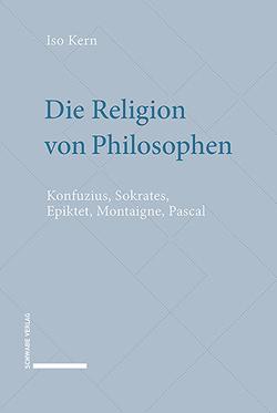 Die Religion von Philosophen von Kern,  Iso