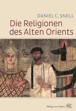 Die Religionen des alten Orients von Hartz,  Cornelius, Snell,  Daniel