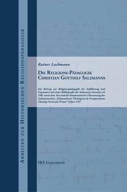Die Religions-Pädagogik Christian Gotthilf Salzmanns von Lachmann,  Rainer, Schönfeld,  Heidi