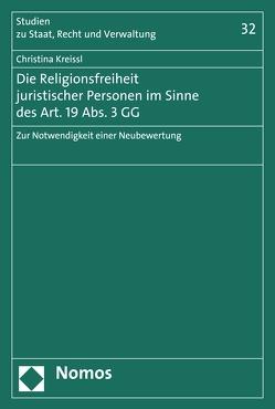 Die Religionsfreiheit juristischer Personen im Sinne des Art. 19 Abs. 3 GG von Kreissl,  Christina