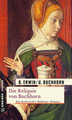 Die Reliquie von Buchhorn von Buchhorn,  Ulrich, Erwin,  Birgit
