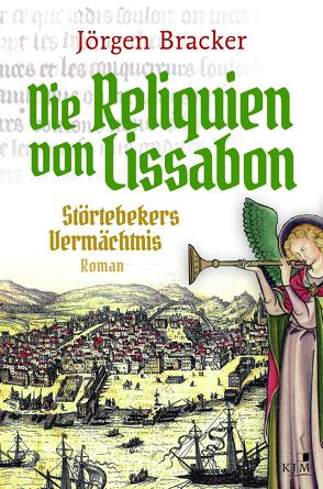 Die Reliquien von Lissabon von Bracker,  Jörgen
