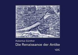 Die Renaissance der Antike von Günther,  Hubertus