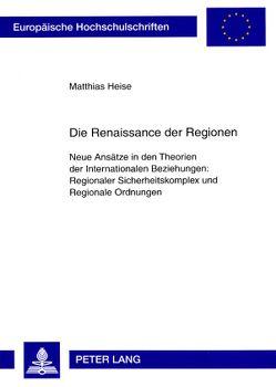 Die Renaissance der Regionen von Heise,  Matthias