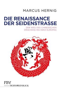 Die Renaissance der Seidenstraße von Hernig,  Marcus