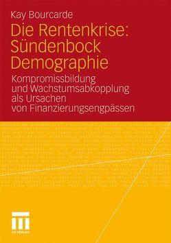 Die Rentenkrise: Sündenbock Demographie von Bourcarde,  Kay
