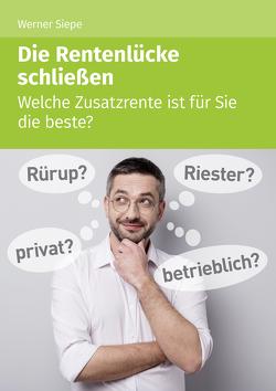 Die Rentenlücke schließen von Siepe,  Werner