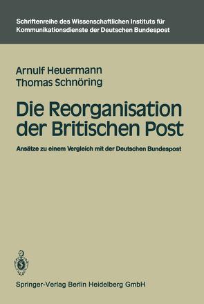 Die Reorganisation der Britischen Post von Heuermann,  Arnulf, Schnöring,  Thomas