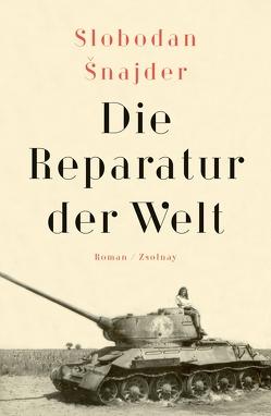 Die Reparatur der Welt von Snajder,  Slobodan, Wittmann,  Klaus, Wittmann,  Mirjana