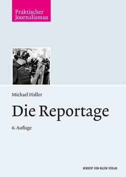 Die Reportage von Haller,  Michael