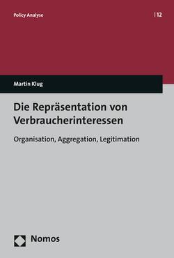 Die Repräsentation von Verbraucherinteressen von Klug,  Martin