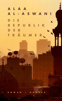 Die Republik der Träumer von al-Aswani,  Alaa, Markus,  Lemke