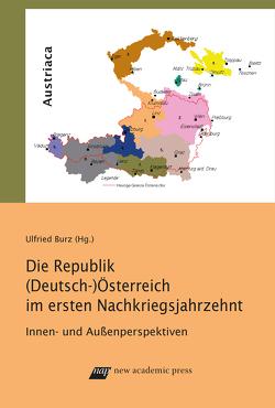 Die Republik (Deutsch-) Österreich im ersten Nachkriegsjahrzehnt von Burz,  Ulfried