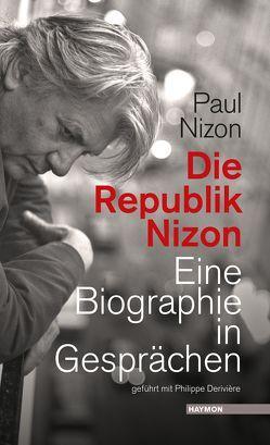Die Republik Nizon von Bauer,  Christoph W., Nizon,  Paul, Skwara,  Erich Wolfgang