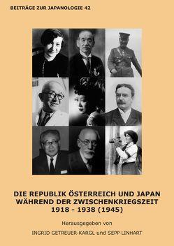 Die Republik Österreich und Japan während der Zwischenkriegszeit 1918 – 1938 (1945) von Getreuer-Kargl,  Ingrid, Linhart,  Sepp