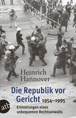 Die Republik vor Gericht 1954-1995 von Hannover,  Heinrich