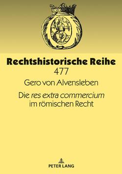 Die «res extra commercium» im römischen Recht von Alvensleben,  Gero