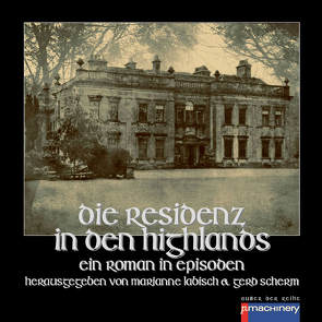 DIE RESIDENZ IN DEN HIGHLANDS von Labisch,  Marianne, Scherm,  Gerd