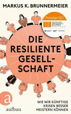 Die resiliente Gesellschaft von Brunnermeier,  Markus K., Dedekind,  Henning, Fleißig,  Marlene, Lachmann,  Frank