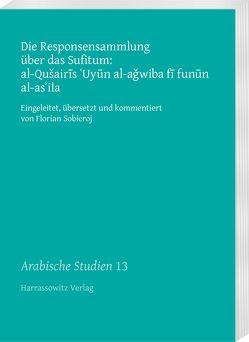 Die Responsensammlung über das Sufitum: al-Qušairis 'Uyun al-aǧwiba fi funun al-as'ila von Sobieroj,  Florian