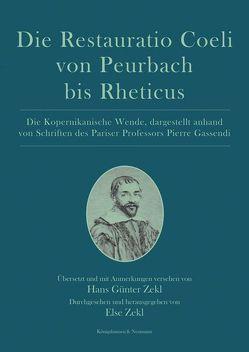 Die Restauratio Coeli von Peurbach bis Rheticus von Zekl,  Else, Zekl,  Hans Günter