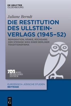 Die Restitution des Ullstein-Verlags (1945-52) von Berndt,  Juliane