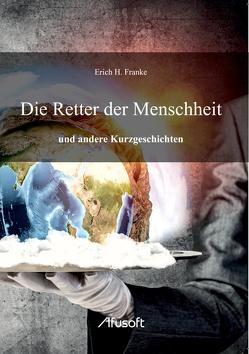 Die Retter der Menschheit von Franke,  Erich H