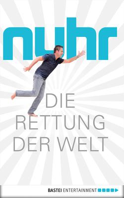 Die Rettung der Welt von Nuhr,  Dieter