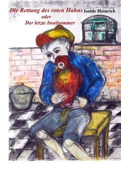 Die Rettung des roten Hahns von Heinrich,  Isolde