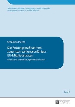 Die Rettungsmaßnahmen zugunsten zahlungsunfähiger EU-Mitgliedstaaten von Piecha,  Sebastian